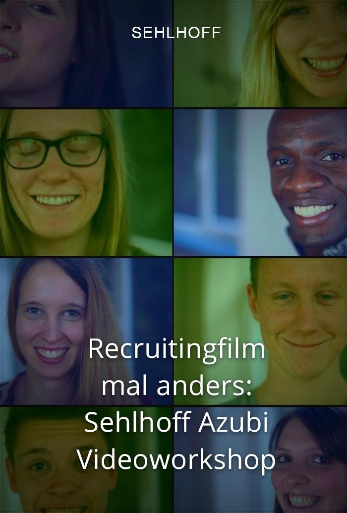 Recruitingfilm mal anders: Sehlhoff Azubi Videoworkshop